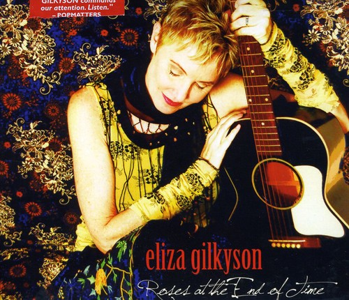 Eliza Gilkyson - Roses At The End Of Time
