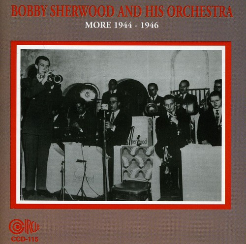 Bobby Sherwood and His Orchestra More 1944-46