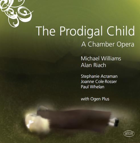 Prodigal Child: A Chamber Opera
