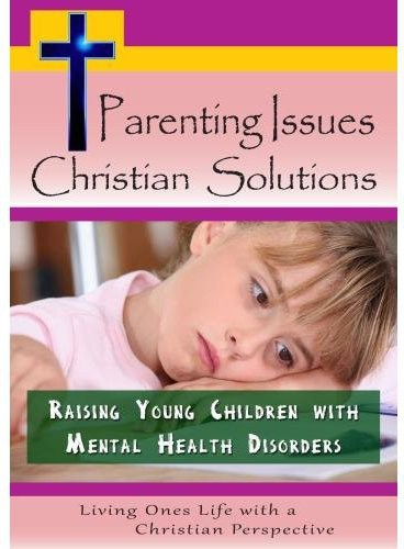 Raising Young Children With Mental Health Disorders