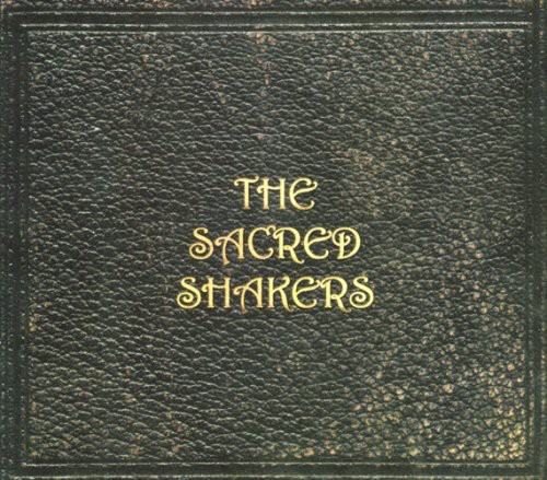 The Sacred Shakers - Sacred Shakers