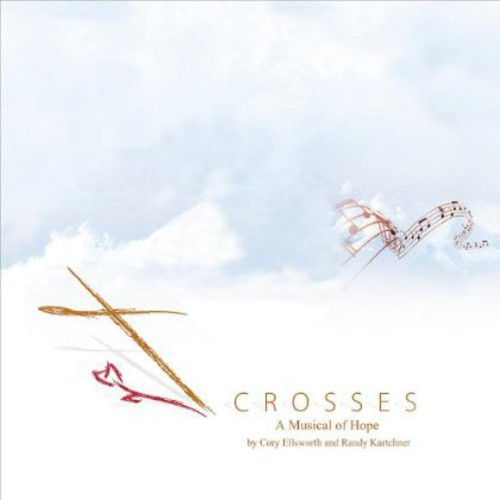 Crosses: A Musical of Hope /  Various