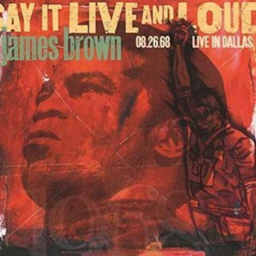 James Brown - Say It Live And Loud: Live In Dallas 8.26.68