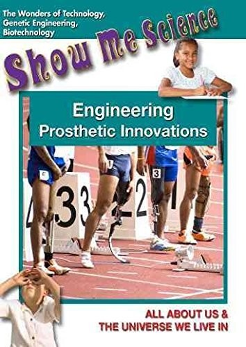 Show Me Science: Technology Series /  Engineering: Prosthetic