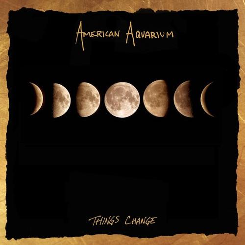 American Aquarium - Things Change [LP]