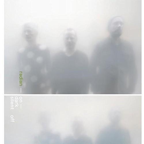 Radian - On Dark Silent Off (Uk)