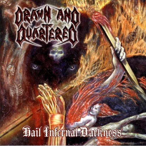 Drawn & Quartered - Hail Infernal Darkness