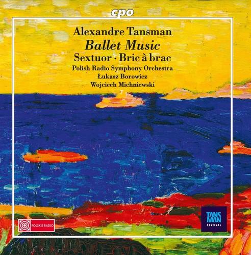 Alexandre Tansman: Ballet Music