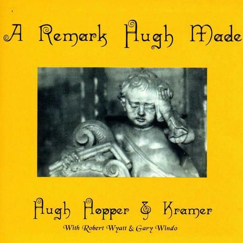 Hugh Hopper - Remark Hugh Made/Huge