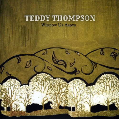 Teddy Thompson - Window Up Above