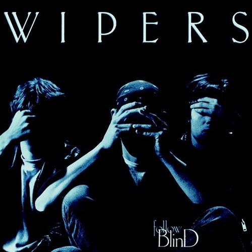 Wipers - Follow Blind (2016 Reissue) [Reissue]