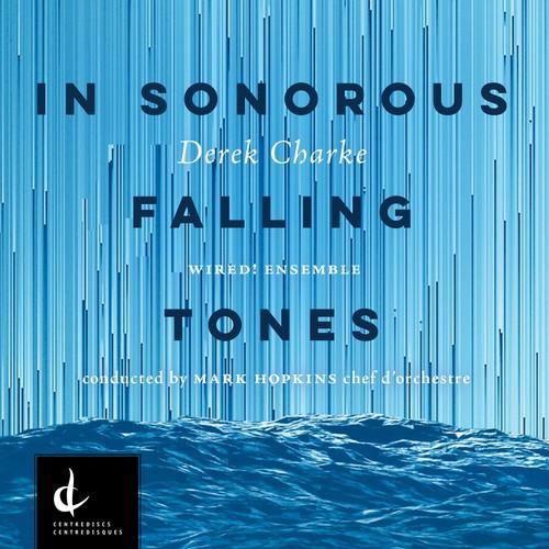 Derek Charke: In Sonorous Falling Tones
