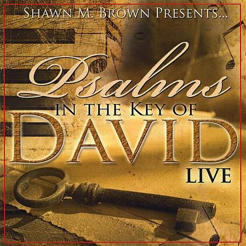Shawn M Brown Presents Psalms in the Key of David