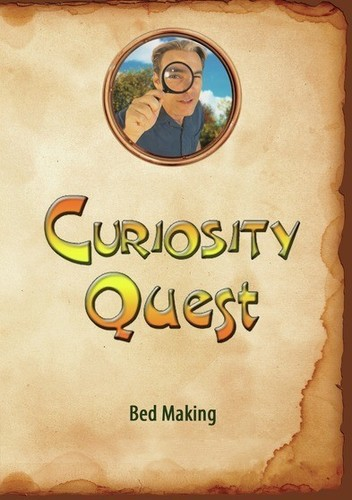Curiosity Quest: Bed Making