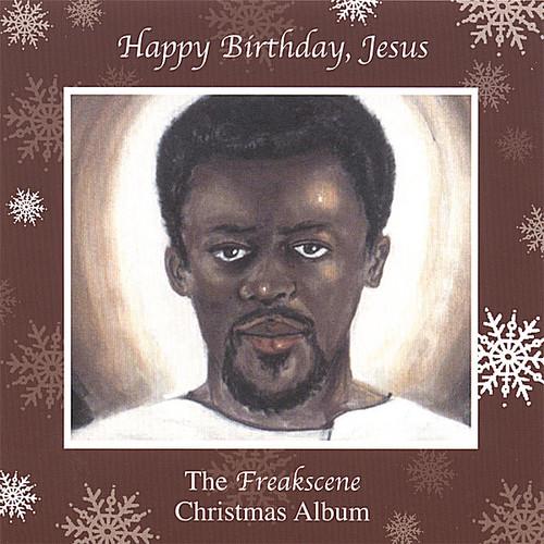 Happy Birthday Jesus the Freakscene Christmas Albu