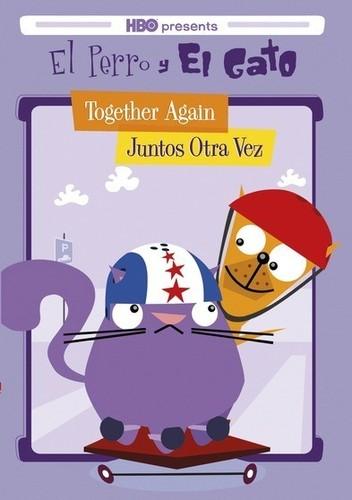 El Perro Y El Gato: Together Again - Juntos Otra Vez