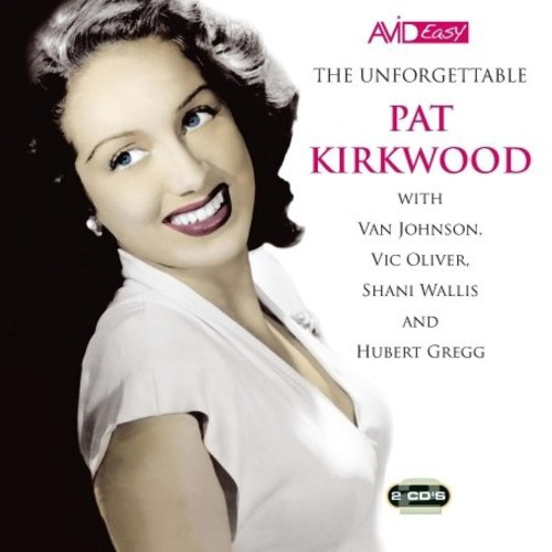 Unforgettable Pat Kirkwood