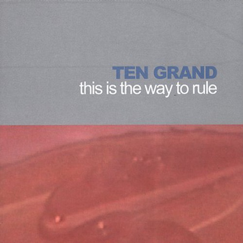 Ten Grand-This Way To Rule