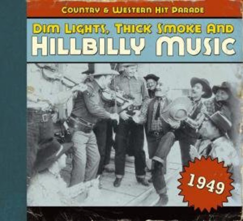 1949-Dim Lights Thick Smoke & Hilbilly Music Count