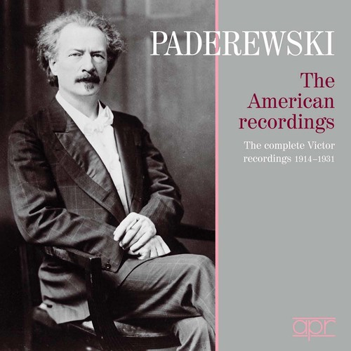 Ignacy Jan Paderewski: The American Recordings