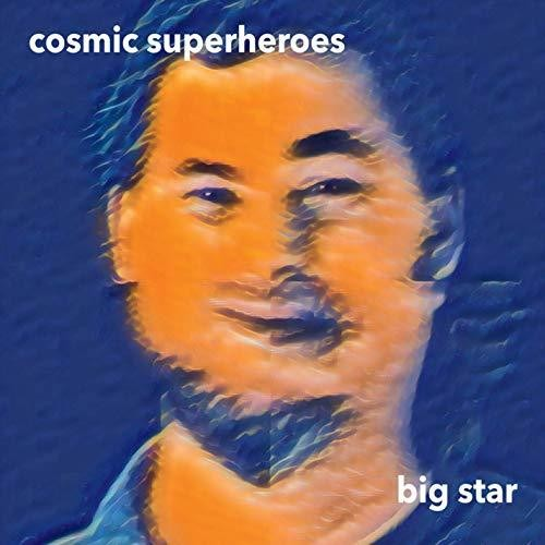 Cosmic Superheroes - Big Star