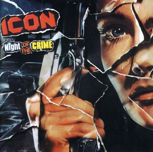 Icon - Night Of The Crime [Import]