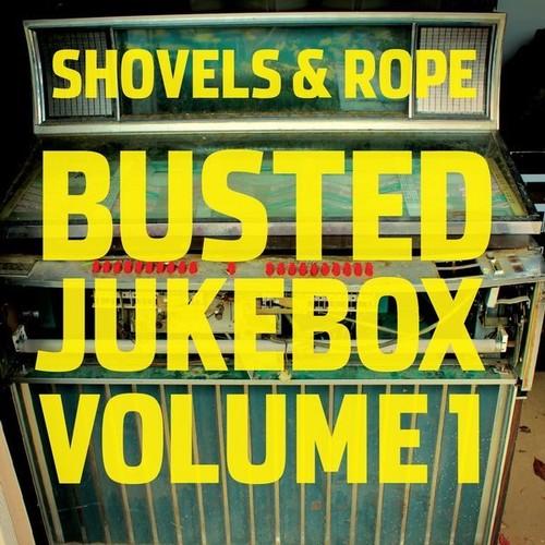 Shovels & Rope - Busted Jukebox: Volume 1 [Vinyl]