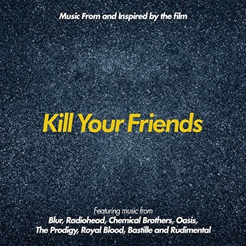 Kill Your Friend: Music From & Inspired By The Film [Import]