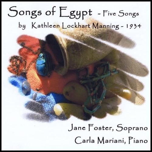 Songs of Egypt: Five Songs Kathleen Lockhart Manning