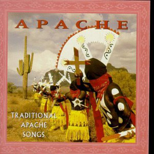 Apache: Traditional Apache Songs