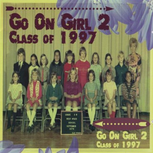 Go on Girl 2: Class of 1997