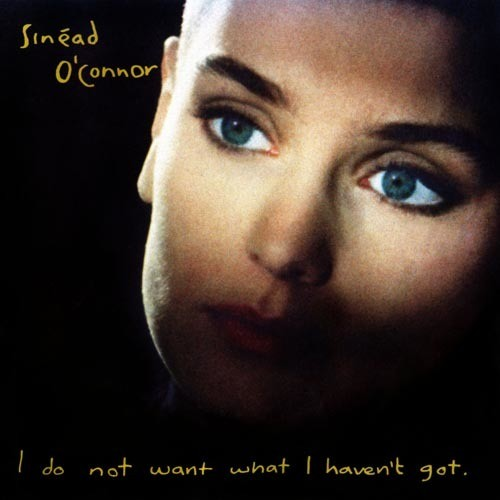 Sinead O'Connor-I Do Not Want What I Haven't Got