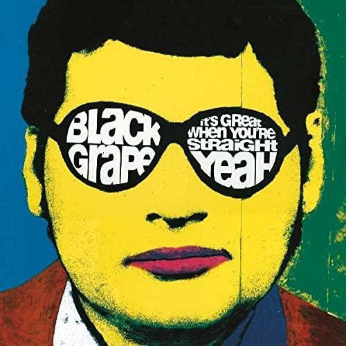Black Grape-It's Great When You're Straight... Yeah