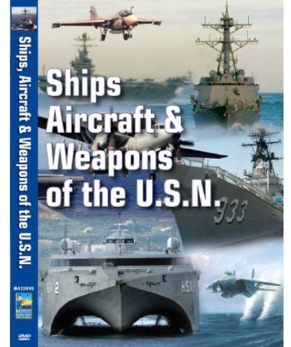 Ships, Aircraft and Weapons of the Usn
