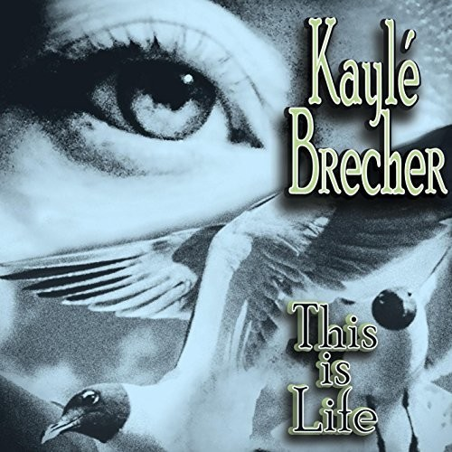 Kayle Brecher - This Is Life