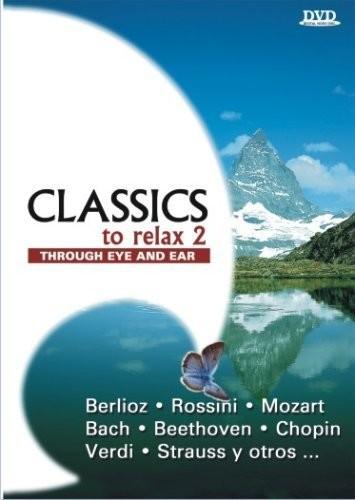 Classics to Relax 2: Through Eye & Ear
