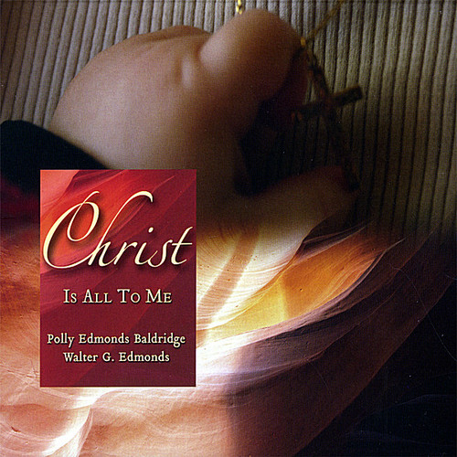 Christ Is All to Me