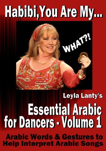 Habibi You Are My What: Essential Arabic for Dance