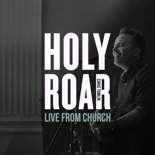 Holy Roar Live: Live From Church (Live In Nashville, TN)