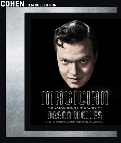 Magician: Astonishing Life & Work of Orson Welles