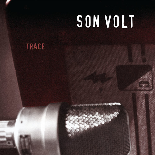 Son Volt - Trace [Expanded] [Remastered]