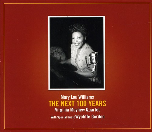 Virginia Mayhew - Mary Lou Williams-Next 100 Years