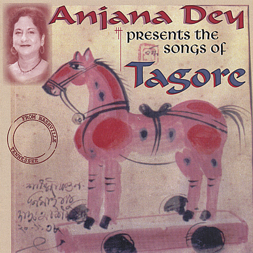 Anjana Dey Presents the Songs of Tagore