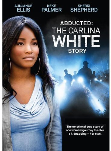 Abducted: The Carlina White Story