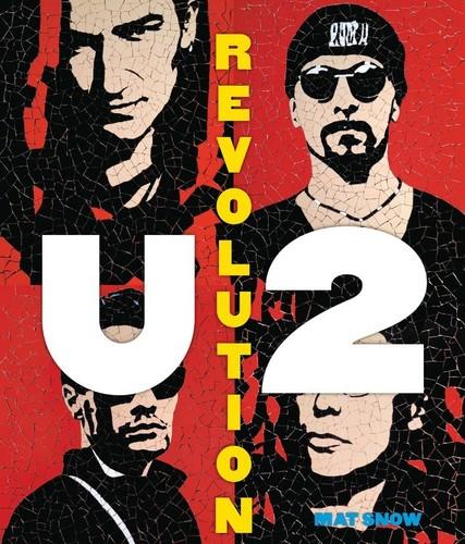 - U2: Revolution: A Complete Illustrated History
