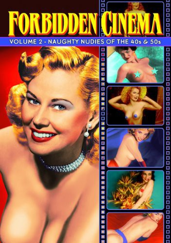 Forbidden Cinema: Volume 2: Naughty Nudies of the '40s & '50s