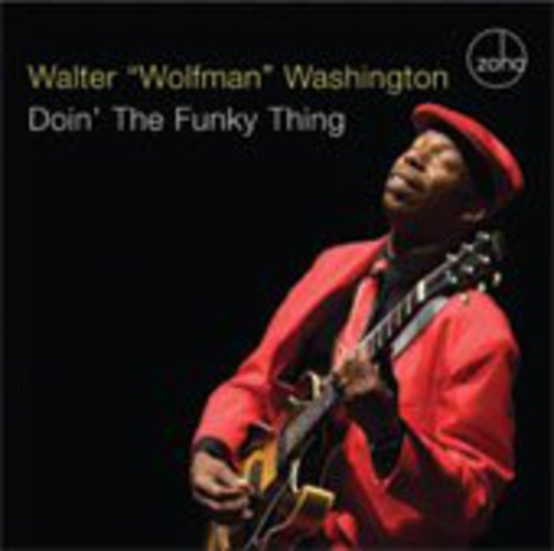 Walter 'Wolfman' Washington - Doin' The Funky Thing