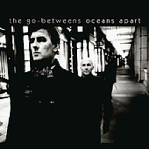 Go-Betweens - Oceans Apart