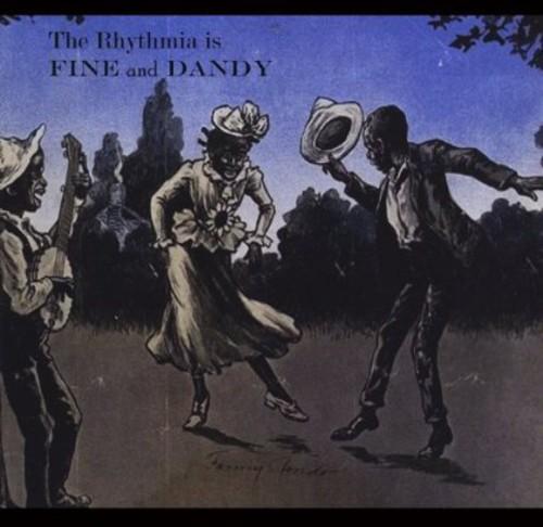 Rhythmia Is Fine & Dandy