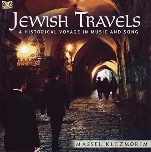 Jewish Travels: A Historical Voyage in Music & Song